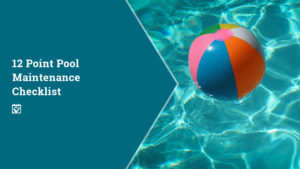 CHECKLIST FOR BASIC POOL CARE